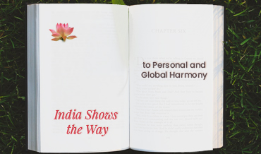 INDIA SHOWS THE WAY- to Personal and Global Harmony