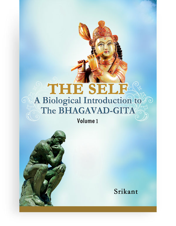 The Self-A Biological Introduction To The BHAGAVAD...